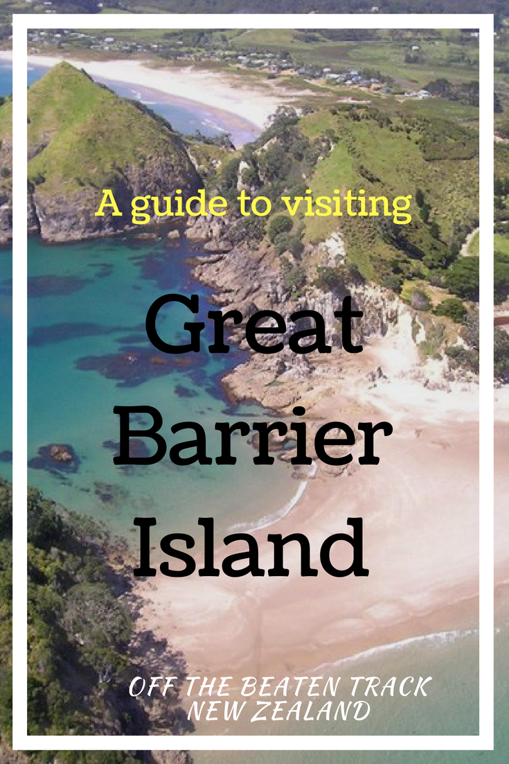 A guide to visiting Great Barrier Island New Zealand