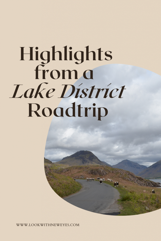 Highlights from a Lake District Roadtrip